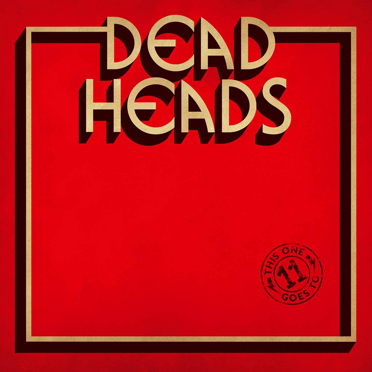 "DEADHEADS – ""This One Goes To 11"""