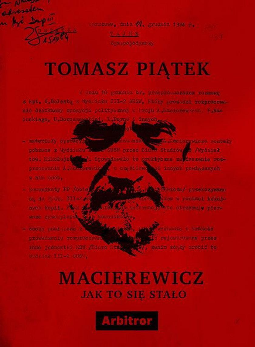 """Najnowsza książka Tomasza Piątka """"Macierewicz. Jak to się stało?"""""""