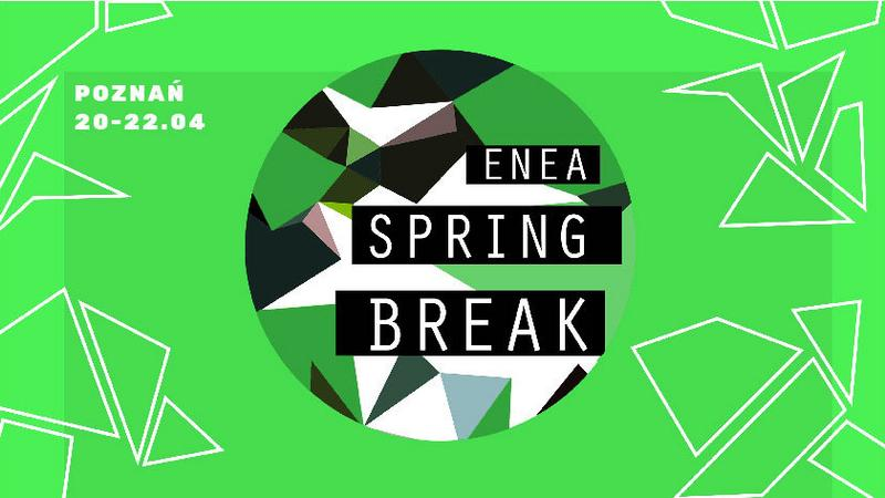 Enea Spring Break 2017