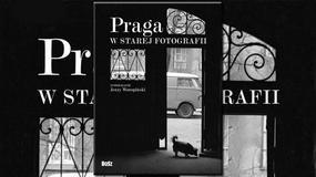 """Opowiedzieć Pragę. """"Praga w starej fotografii"""" - album zdjęć Jerzego Woropińskiego [RECENZJA]"""