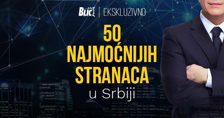 Najmoćniji stranci u Srbiji