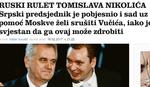 """Hrvatski mediji: Nikolić igra """"RUSKI RULET"""", želi da sruši Vučića uz pomoć Moskve, a može da bude ZDROBLJEN"""