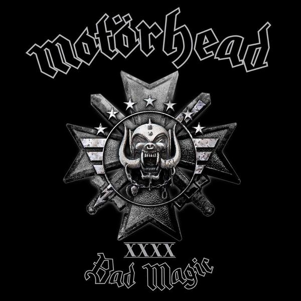 "Motörhead – ""Bad Magic"""