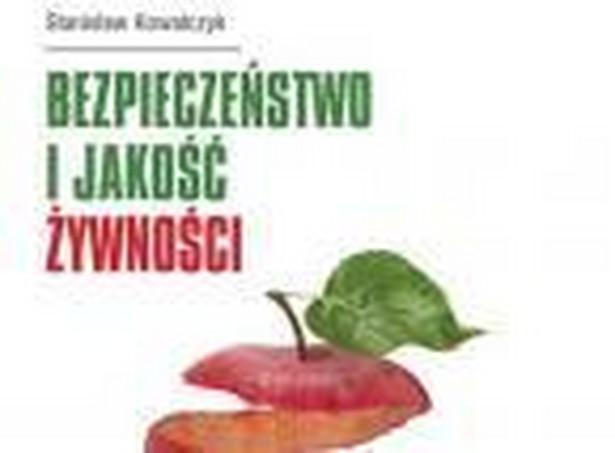 """""""Bezpieczeństwo i jakość żywności"""" - prof. dr hab. Stanisław Kowalczyk, wyd. PWN"""