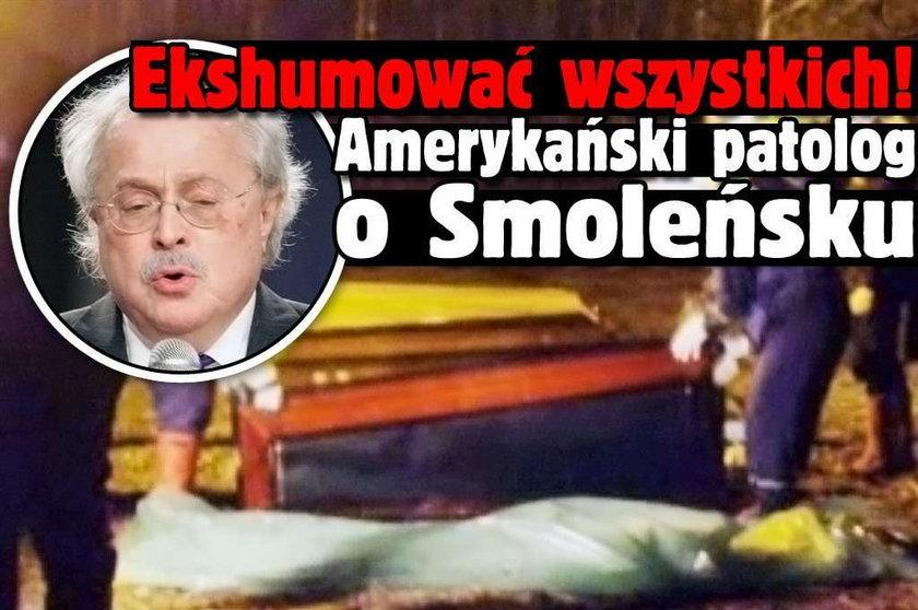 Ekshumować wszystkich! Amerykański patolog o Smoleńsku