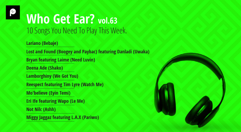 Who Get Ear: Vol. 63- 10 songs you should listen to this week