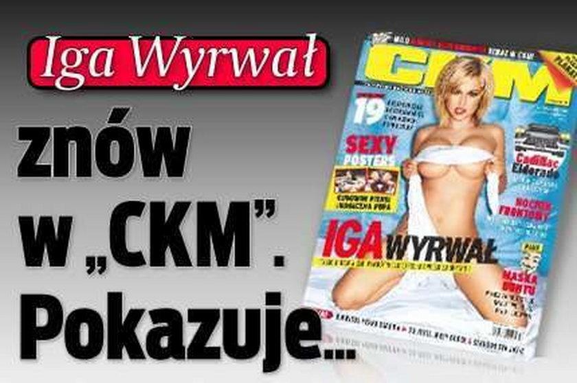 """Iga Wyrwał znów w """"CKM"""". Pokazuje..."""