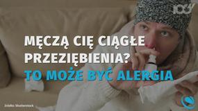 Męczą cię ciągłe przeziębienia? To może być alergia