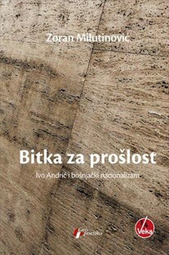 Bitka za prošlost: Ivo Andrić i bošnjački nacionalizam