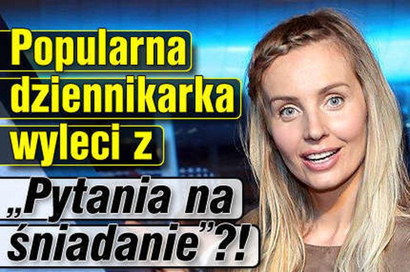 """Popularna dziennikarka wyleci z """"Pytania na śniadanie""""?!"""