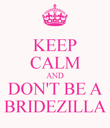 Bridezilla/Sursă foto: keepcalm-o-matic.co.uk