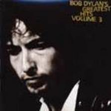 "Bob Dylan - ""Bob Dylan's Greatest Hits, Vol. 3"""