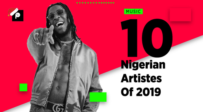 Here are the top 10 Nigerian artists of 2019