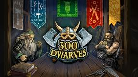 """Gry na długą podróż - recenzja """"300 Dwarves"""""""