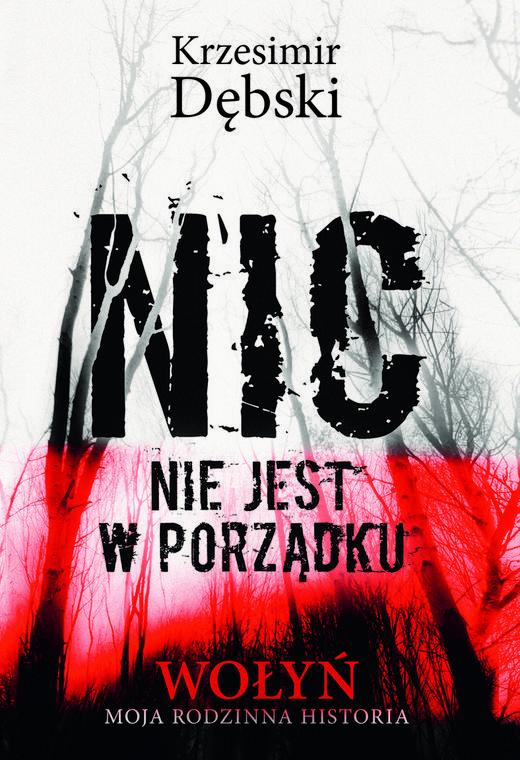 """Okładka książki Krzesimira Dębskiego - """"Nic nie jest w porządku"""""""