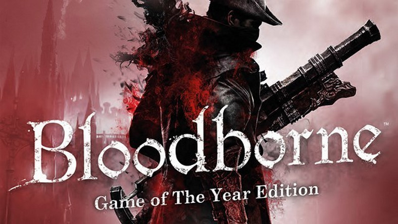Bloodborne Game of the Year Edition pod koniec listopada