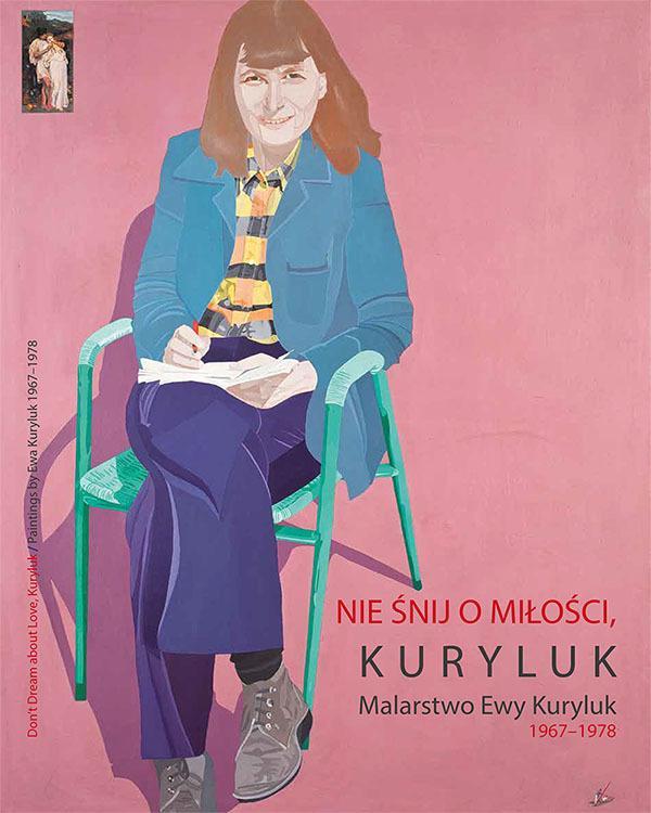 """""""Nie śnij o miłości, Kuryluk"""" w Muzeum Narodowym w Krakowie"""
