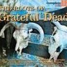 """Różni Wykonawcy - """"The Roots Of Grateful Dead"""""""