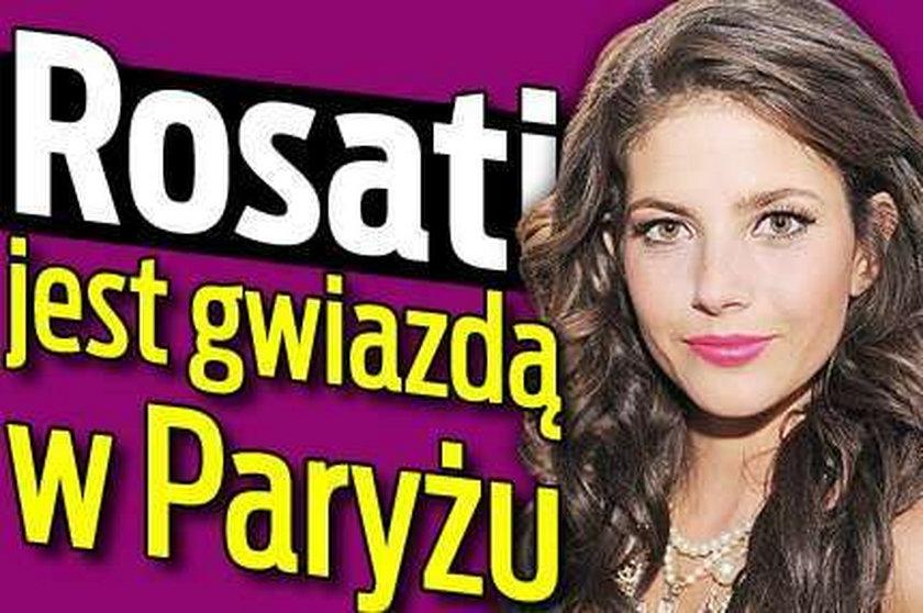 Rosati jest gwiazdą w Paryżu