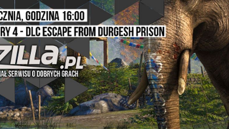 Gramy Live - dziś sprawdzimy DLC Escape from Durgesh Prison do Far Cry 4