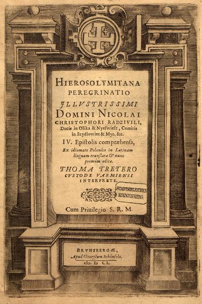 Strona tytułowa łacińskiego wydania dziennika Mikołaja Krzysztofa Radziwiłła spisanego podczas pielgrzymki do Ziemi  Świętej, 1601 rok.
