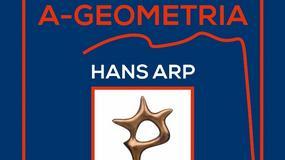 """Wystawa """"A-geometria. Hans Arp i Polska"""" od niedzieli otwarta w Poznaniu"""