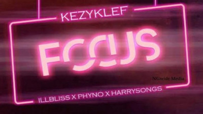 Kezyklef features Phyno, iLLBliss and Harrysong on new single, 'Focus'