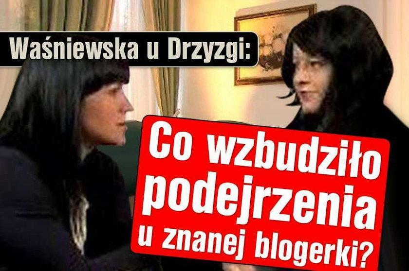 Waśniewska u Drzyzgi. Co wzbudziło podejrzenia u znanej blogerki?