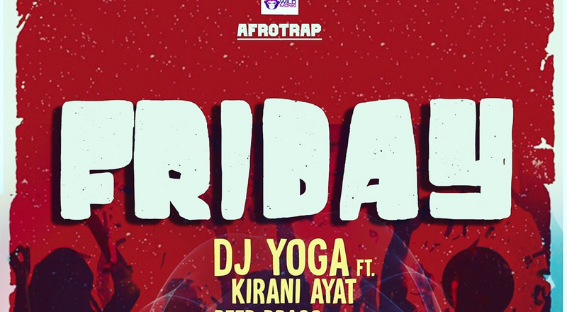 "LISTEN UP! DJ YoGa recruits Kirani Ayat, Reed Drago and Yung Puff for new Afro-Trap single ""Friday"""
