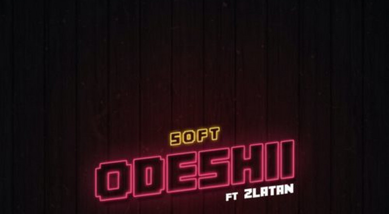 Zlatan feeatures on Soft's new single, 'Odeshii'