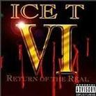"Ice-T - ""VI: Return of The Real"""