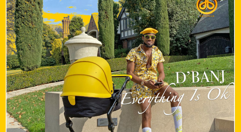 D'Banj releases new single, 'Everything Is Ok'