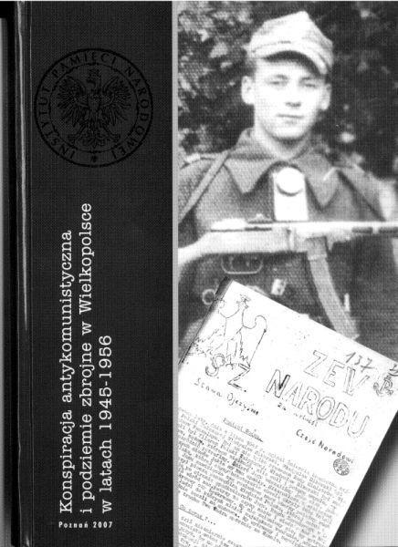 """""""Konspiracja antykomunistyczna i podziemie zbrojne w Wielkopolsce w latach 1945-1956"""""""