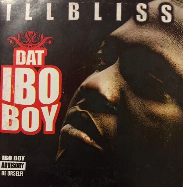 ILLBliss Dat Ibo Boy [Discogs]