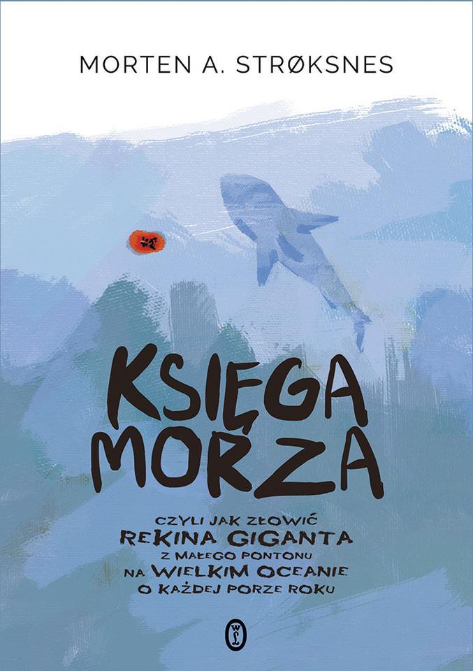"""Morten A. Strøksnes, """"Księga morza"""", Wydawnictwo Literackie"""