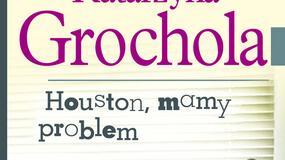 "Fragment: ""Houston, mamy problem"" Katarzyna Grochola"
