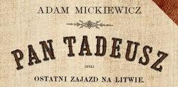 Niebywałe! Pan Tadeusz zniknie z listy lektur