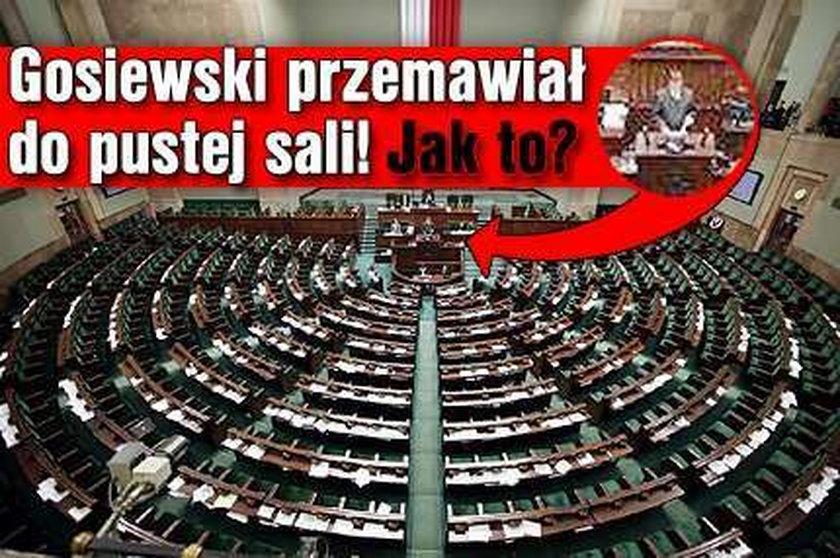 Gosiewski mówił do pustej sali. Jak to?