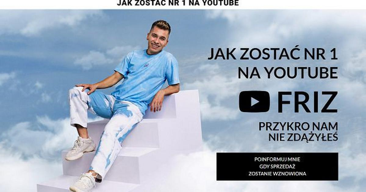 Friz Wystartowal Z Kursem Jak Zostac Nr 1 Na Youtube Cena Wynosi Prawie 1000 Zl