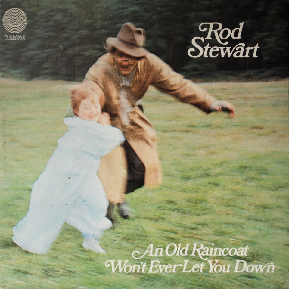 "Rod Stewart - ""An Old Raincoat Won't Ever Let You Down"""