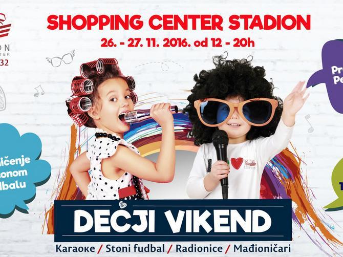 Dečji vikend u Šoping centru Stadion:  Zabava za celu porodicu!