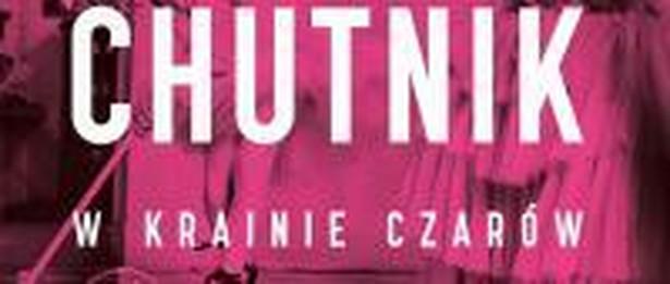 """Sylwia Chutnik """"W krainie czarów"""" - recenzja"""