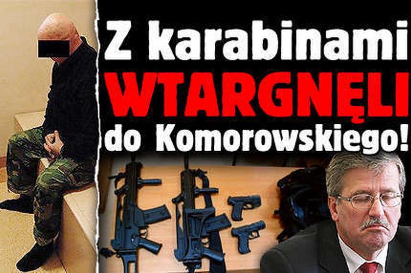 U Komorowskiego mężczyźni z karabinami!