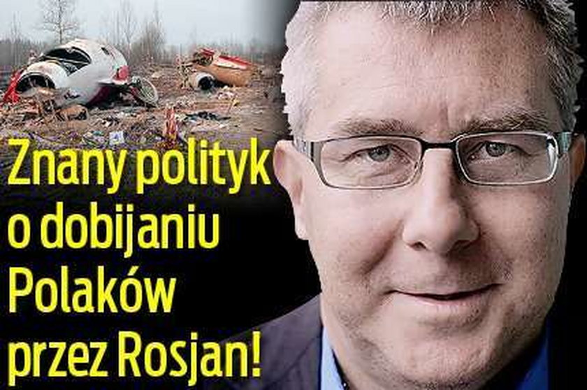 Znany polityk o dobijaniu Polaków przez Rosjan!