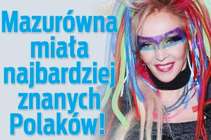 Mazurówna miała najbardziej znanych Polaków!