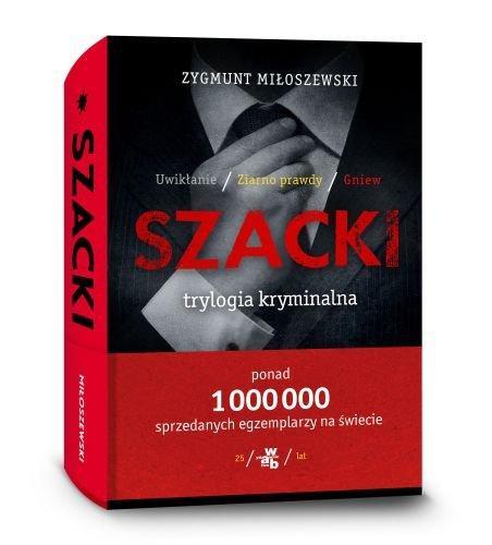 Zygmunt Miłoszewski, trylogia kryminalna o prokuratorze Teodorze Szackim, Wydawnictwo W.A.B.