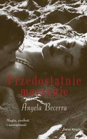 """""""Przedostatnie marzenie"""" Angeli Becerry już w księgarniach"""