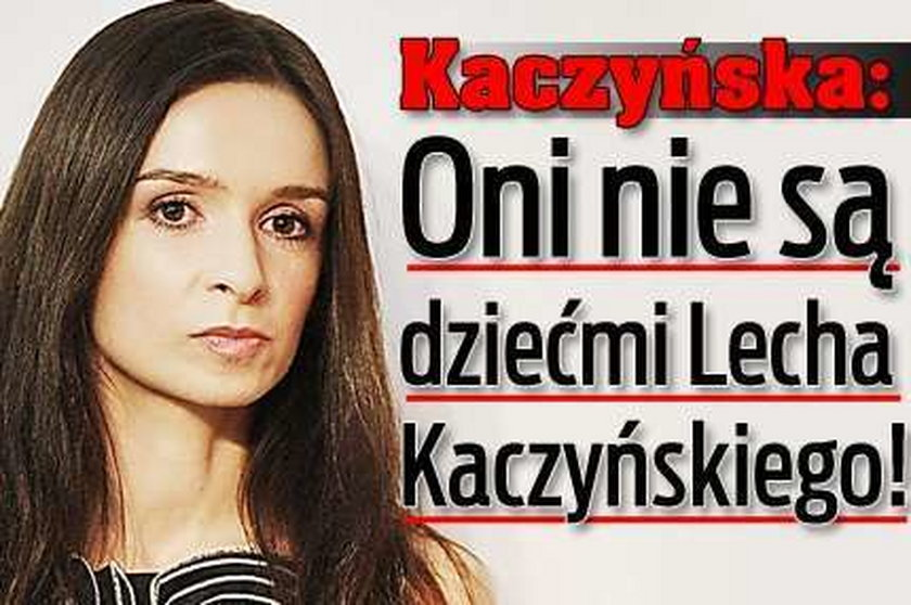 Kaczyńska: Oni nie są dziećmi Lecha Kaczyńskiego!