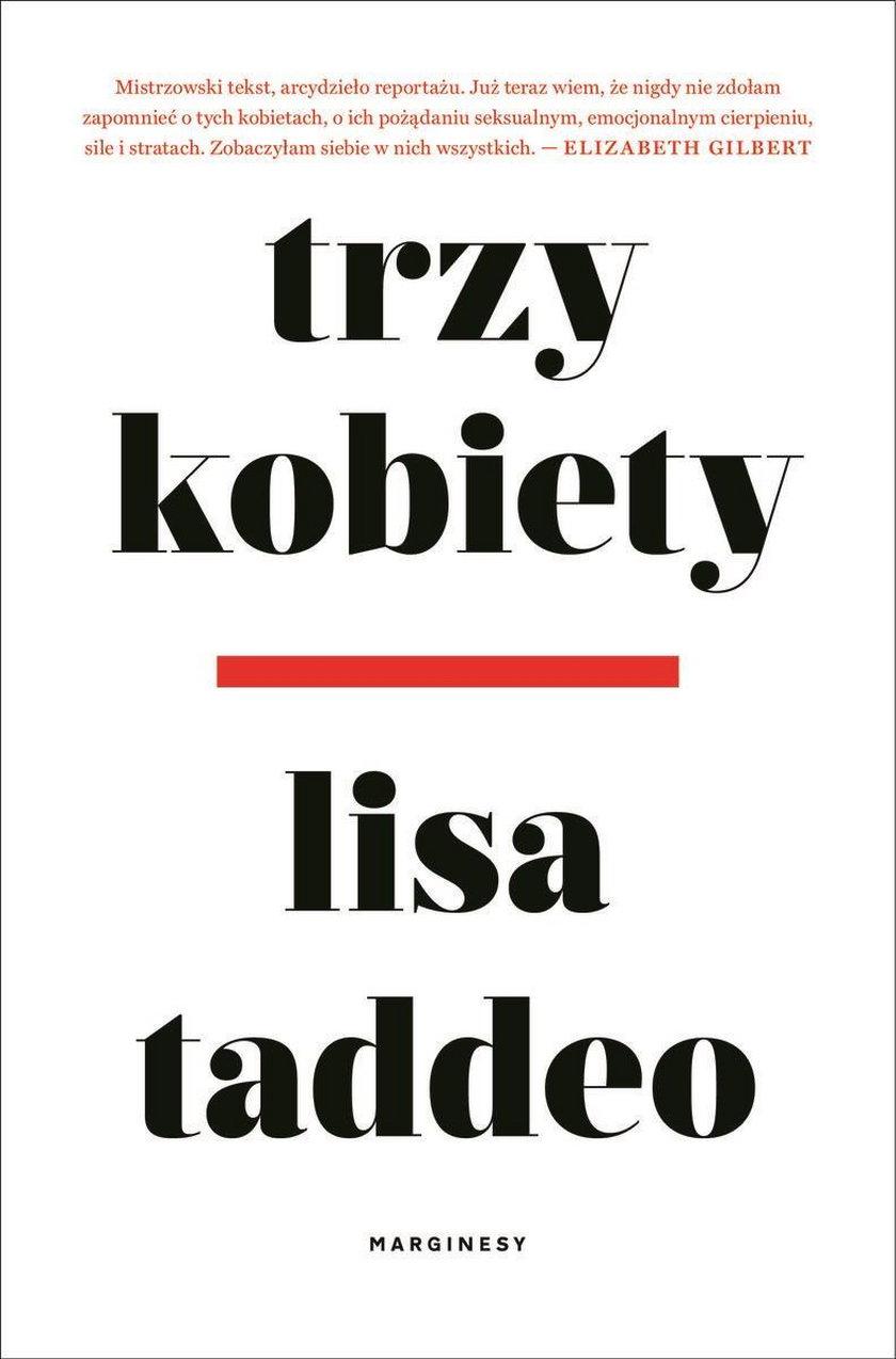 """""""Trzy kobiety"""" Lisy Taddeo"""