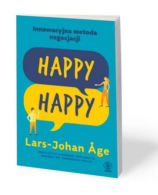 """Lars-Johan Age, """"Happy Happy. Jak w pięciu krokach dojść do porozumienia z każdym"""", przeł. Bratumiła Pawłowska-Pettersson. Dom Wydawniczy Rebis, Poznań 2021"""